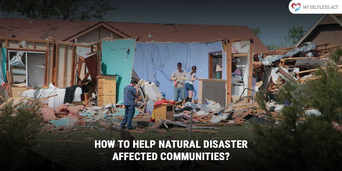 How to Help Natural Disaster Affected Communities?